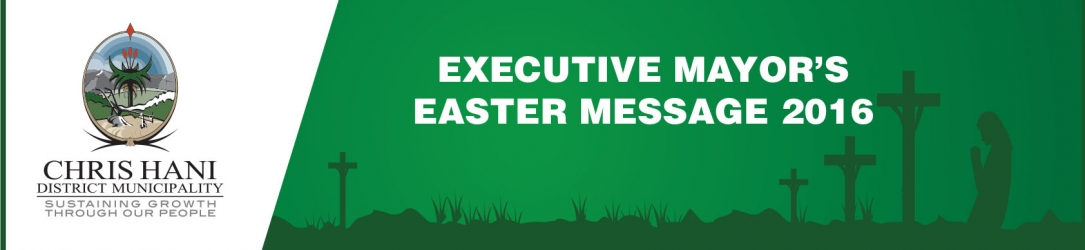 Executive Mayors Easter Message 2016